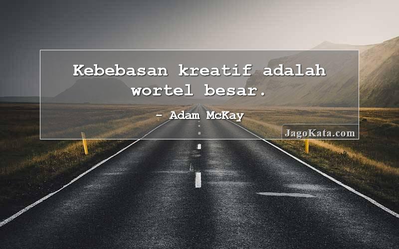 Adam McKay - Kebebasan kreatif adalah wortel besar.