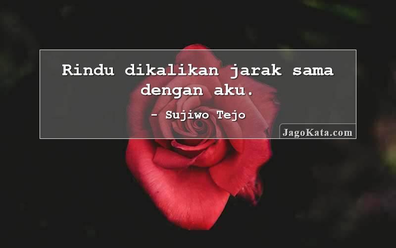 Sujiwo Tejo - Rindu dikalikan jarak sama dengan aku.