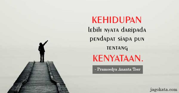 Pramoedya Ananta Toer -  sc 1 st  JagoKata.com & Pramoedya Ananta Toer Kehidupan lebih nyata daripada pendapat ...