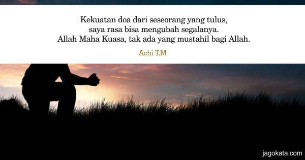 Achi T.M - Kekuatan doa dari seseorang yang tulus f431a381c1
