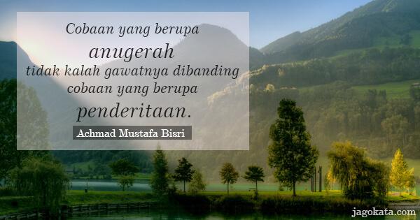Achmad Mustafa Bisri Cobaan Yang Berupa Anugerah Tidak Kalah