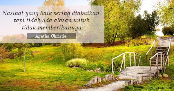 Nasihat yang baik sering diabaikan, tapi tidak ada alasan untuk tidak memberikannya.