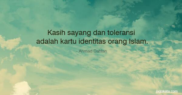 Ahmad Dahlan Kasih Sayang Dan Toleransi Adalah Kartu Identitas Orang