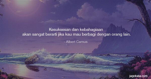 albert camus kesuksesan dan kebahagiaan akan sangat berarti jika