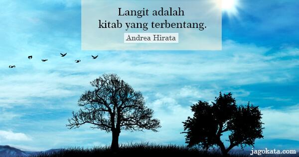 Andrea Hirata - Langit adalah kitab yang terbentang.