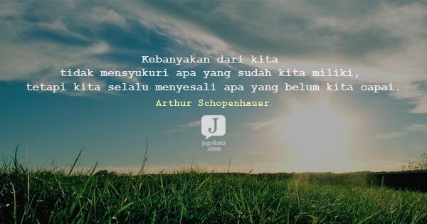 arthur schopenhauer kebanyakan dari kita tidak mensyukuri apa yang