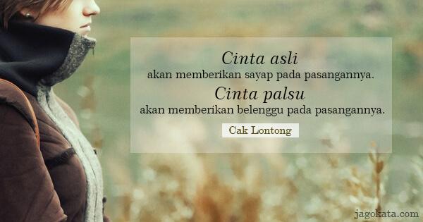 Cak Lontong (Lies Hartono) - Cinta asli akan memberikan sayap pada pasangannya. Cinta palsu akan memberikan belenggu pada pasangannya.