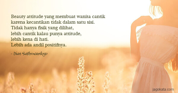 dian sastrowardoyo beauty attitude yang membuat wanita cantik karena kecantikan