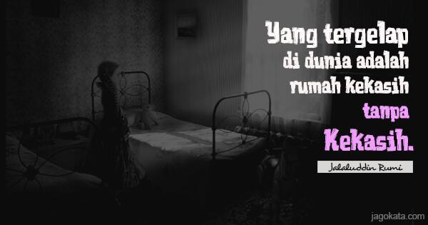 Image of: Nasehat Tausiyah Yangtergelapdiduniaadalahrumahkekasihtanpa Deskgram Jalaluddin Rumi Kata Kata Bijak Kata Mutiara Kutipan Jagokata
