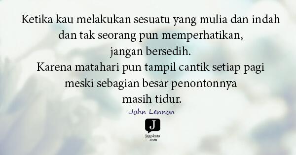 JagoKata.com | John Lennon - Ketika kau melakukan sesuatu yang ...
