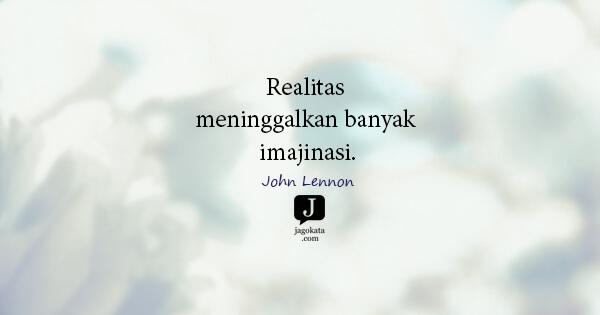 Realitas meninggalkan banyak imajinasi.