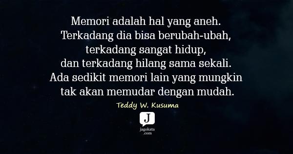 Memori adalah hal yang aneh. Terkadang dia bisa berubah-ubah, terkadang sangat hidup, dan terkadang hilang sama sekali. Ada sedikit memori lain yang mungkin tak akan memudar dengan mudah.