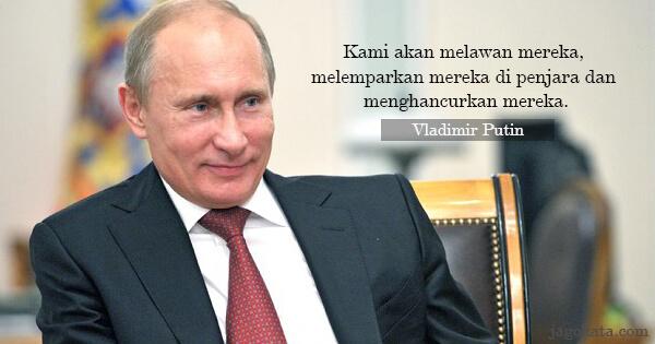 4 Kata Kata Vladimir Putin Jagokata